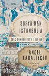 Sofya'dan İstanbul'a & Genç Cumhuriyet'e Yolculuk