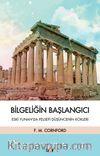 Bilgeliğin Başlangıcı & Eski Yunan'da Felsefi Düşüncenin Kökleri