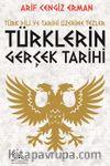 Türklerin Gerçek Tarihi & Türk Dili ve Tarihi Üzerine Tezler
