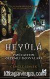 Heyula & Payitahtın Gizemli Dosyaları