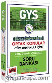 GYS Düzce Üniversitesi Ortak Konular Konu Özetli - Açıklamalı Soru Bankası