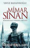 Mimar Sinan & Mimarideki Osmanlı Mührü