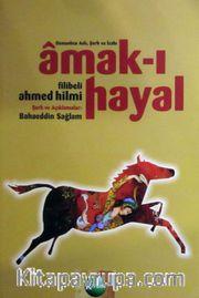Amak-ı Hayal <br /> Osmanlıca Aslı Şerh ve İzahı