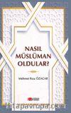 Nasıl Müslüman Oldular ?