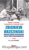 Zbigniew Brzezinski Amerikan Güvenlik Politikasındaki Rolü ve Türkiye Değerlendirmeleri