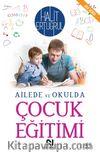 Ailede ve Okulda Çocuk Eğitimi