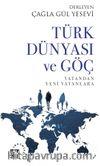 Türk Dünyası ve Göç & Vatandan Yeni Vatanlara