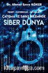 Siber Dünya & Tehdit, Caydırıcılık, Güvenlik Çatışma ve Savaş İkileminde
