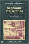 Sephardic Trajectorıes: Archives, Objects, And The Ottoman Jewısh Past In The United States