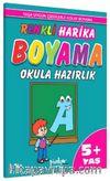 Yaşa Uygun Çizgilerle Renkli Harika Boyama Okula Hazırlık (5+Yaş)