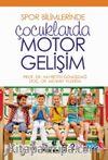 Spor Bilimlerinde Çocuklarda Motor Gelişim