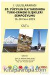 1. Uluslararası 20. Yüzyılın İlk Yarısında Türk-Ermeni İlişkileri Sempozyumu 16-18 Ekim 2019 Cilt 1