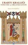 Urartu Krallığı Yönetim ve Organizasyon