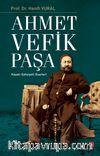 Ahmet Vefik Paşa & Hayatı - Şahsiyeti - Eserleri