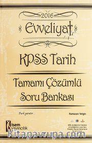 2016 Evveliyat KPSS Tarih Tamamı Çözümlü Soru Bankası