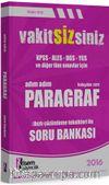 2016 VakitSizsiniz Tüm Sınavlar İçin Kolaydan Zora Adım Adım Paragraf Soru Bankası