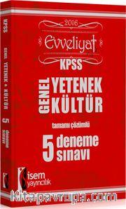 2016 KPSS Evveliyat Genel Yetenek Genel Kültür Tamamı Çözümlü 5 Deneme Sınavı