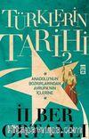 Türklerin Tarihi 2 - Anadolu'nun Bozkırlarından Avrupa'nın İçlerine