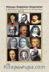 Dünyayı Değiştiren Düşünürler II. Cilt & Rönesans'tan Aydınlanma'ya Yeni Bir Çağın Doğuşu