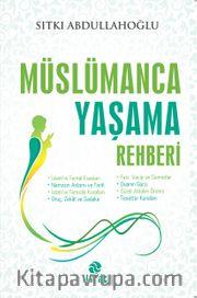 Müslümanca Yaşama Rehberi