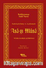Asa-yı Musa Sadeleştirilmiş ve Açıklamalı Nüsha Karşılaştırılmalı