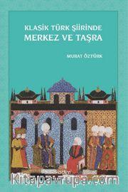 Klasik Türk Şiirinde Merkez ve Taşra
