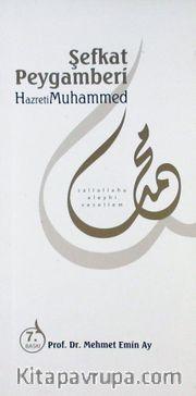 Şefkat Peygamberi Hz.Muhammed (s.a.v)