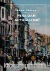 Pera'dan Beyoğlu'na & İstanbul'un Levanten ve Azınlık Semtinin Hikayesi
