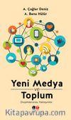 Yeni Medya ve Toplum & Disiplinlerarası Yaklaşımlar
