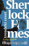 Sherlock Holmes / Trendeki Ceset
