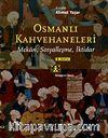Osmanlı Kahvehaneleri & Mekan, Sosyalleşme, İktidar