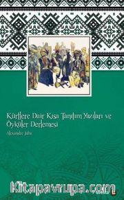 Kürtlere Dair Kısa Tanıtım Yazıları ve Öyküler Derlemesi <br /> Cami'eyê Risaleyan û Hikayetan Bi Zimanê Kurmancî