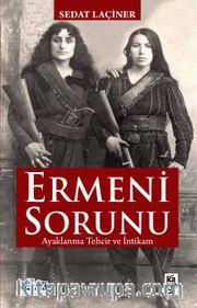 Ermeni Sorunu <br /> Ayaklanma Tehcir ve İntikam