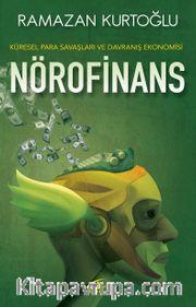 Nörofinans <br /> Küresel Para Savaşları ve Davranış Ekonomisi