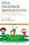 Okul Öncesinde Hiperaktivite  Belirtiler; Psikososyal, Eğitsel ve Medikal Tedaviler