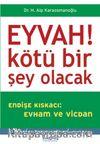 Eyvah! Kötü Bir Şey Olacak & Endişe Kıskacı: Evham ve Vicdan