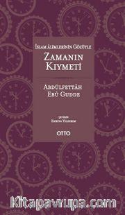 İslam Alimlerinin Gözüyle Zamanın Kıymeti (Ciltli)
