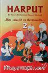 Harput Bir Havza Kültürünün Manevi Hüviyeti (2 Cilt Takım) & Alim - Müellif ve Mutasavvıfları