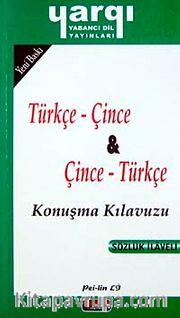 Türkçe - Çince / Çince - Türkçe Konuşma Kılavuzu