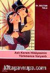 Aslı - Kerem Hikayesinin Türkmence Varyantı