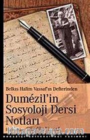 Dumezil'in Sosyoloji Dersi Notları <br /> Belkıs Halim Vassaf'ın Defterinden
