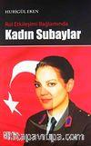 Rol Etkileşimi Bağlamında Kadın Subaylar