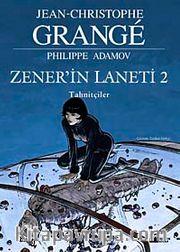 Zener'in Laneti 2 / Tahnitçiler