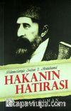 Hakanın Hatırası & Bilinmeyenleriyle Sultan 2. Abdülhamid