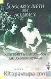 Scholarly Depth And Accuracy/A Festschrift To Lars Johanson Lars Johanson Armağanı
