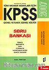 KPSS 2007 Soru Bankası Genel Kültür-Genel Yetenek Tüm Memur Adayları İçin