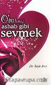 O'nu Ashab Gibi Sevmek