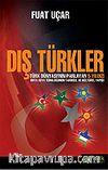 Dış Türkler / Türk Dünyasının Parlayan 5 Yıldızı Orta Asya Türklüğünün Tarihsel ve Kültürel Yapısı