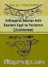 Kafkasya'da Bulunan Antik Eserlerin Keşfi ve Yazılarının Çözümlenmesi