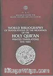 World Bibliography of Translations of The Meanings of The Holy Quran Printed Translations 1515-1980